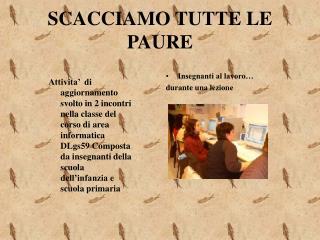 SCACCIAMO TUTTE LE PAURE