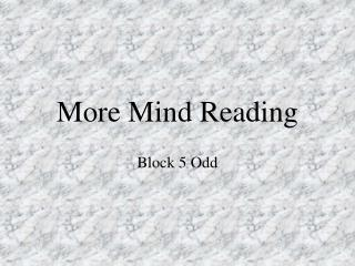 More Mind Reading