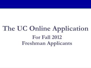 The UC Online Application