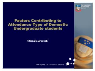 Factors Contributing to Attendance Type of Domestic Undergraduate students