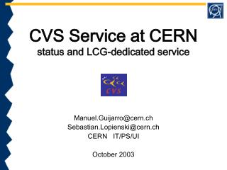 CVS Service at CERN status and LCG-dedicated service