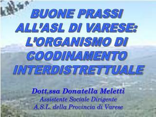 Dott.ssa Donatella Meletti Assistente Sociale Dirigente A.S.L. della Provincia di Varese