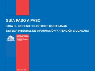 GU�A PASO A PASO  PARA EL INGRESO SOLICITUDES CIUDADANAS