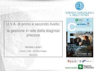 U.V.A. di primo e secondo livello: la gestione in rete dalla diagnosi precoce Alessia Lanari