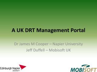 A UK DRT Management Portal