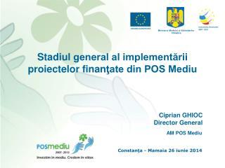 Stadiul  general al implementării  proiectelor  finan ţate din POS Mediu