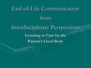 End-of-Life Communication   from   Interdisciplinary Perspectives