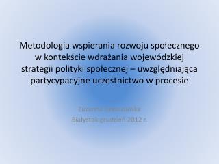 Zuzanna Grabusińska Białystok grudzień 2012 r.
