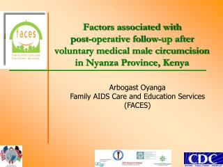 Arbogast Oyanga Family AIDS Care and Education Services (FACES)