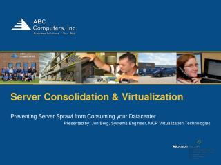 Server Consolidation &  Virtualization