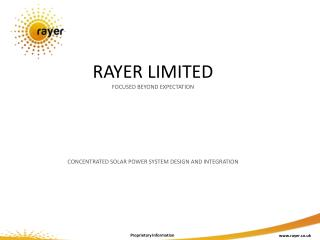 RAYER LIMITED FOCUSED BEYOND EXPECTATION CONCENTRATED SOLAR POWER SYSTEM DESIGN AND INTEGRATION