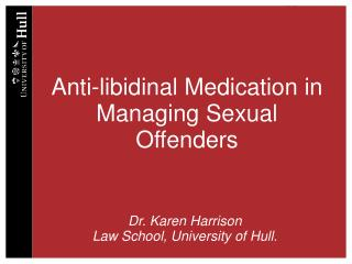 Anti-libidinal Medication in Managing Sexual Offenders