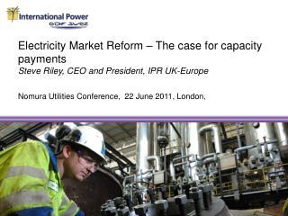 Nomura Utilities Conference,  22 June 2011, London ,
