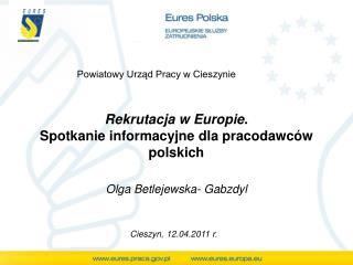 Rekrutacja w Europie .  Spotkanie informacyjne dla pracodawców polskich