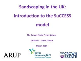 Sandscaping  in the UK:  Introduction to the  SuCCESS  model