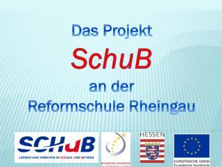 Das Projekt SchuB an der Reformschule Rheingau