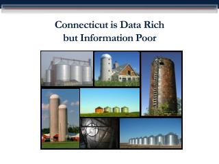 Connecticut is Data Rich  but Information Poor