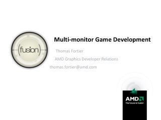 Multi-monitor Game Development