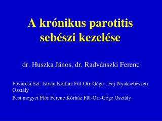 A krónikus parotitis sebészi kezelése