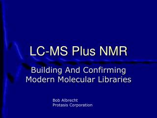 LC-MS Plus NMR
