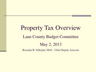 Property Tax Overview Lane County Budget Committee May 2, 2013