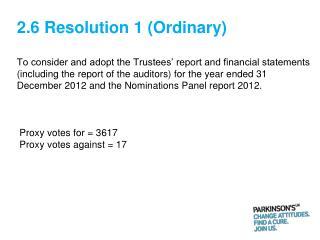 2.6 Resolution 1 (Ordinary)