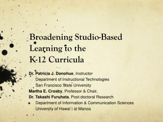 Broadening Studio-Based Learning to the  K-12 Curricula