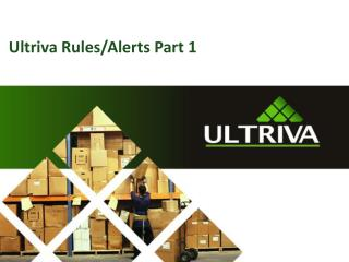Ultriva Rules/Alerts Part 1