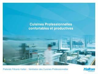 Cuisines Professionnelles confortables et productives
