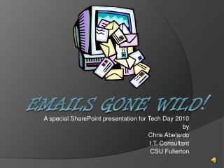 Emails gone Wild !