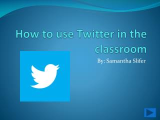 How to use Twitter in the classroom