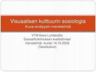 Visuaalisen kulttuurin sosiologia Kuva-analyysin menetelmi