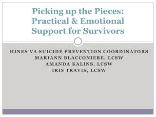 Picking up  the Pieces : Practical & Emotional  Support for Survivors