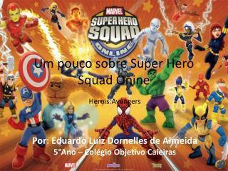 Um pouco sobre Super  Hero Squad Onine