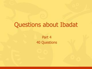 Questions about Ibadat