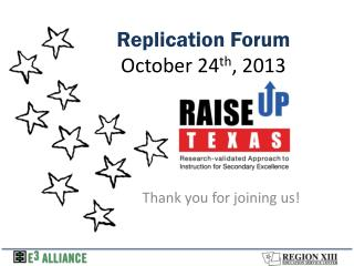 Replication Forum  October 24 th , 2013