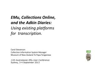 EMu, Collections Online, and the Adkin Diaries:  Using existing platforms for  transcription.