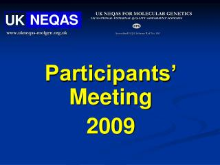 UK NEQAS FOR MOLECULAR GENETICS UK NATIONAL EXTERNAL QUALITY ASSESSMENT SCHEMES