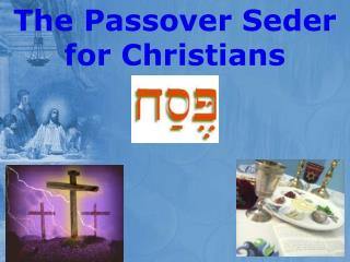 The Passover Seder for Christians
