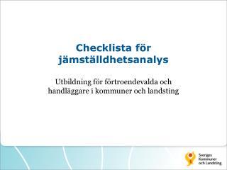 Checklista f�r j�mst�lldhetsanalys