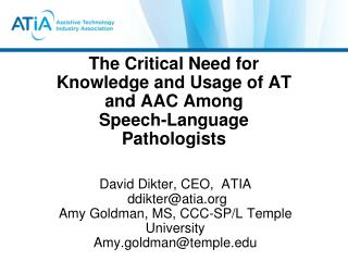 The Critical Need for  Knowledge and Usage of AT and AAC Among Speech-Language Pathologists