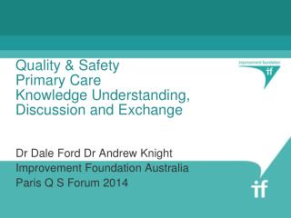 Quality & Safety Primary Care Knowledge Understanding, Discussion and Exchange