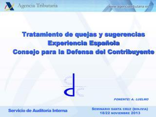 Tratamiento de quejas y sugerencias Experiencia Española Consejo para la Defensa del Contribuyente
