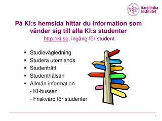 Studievägledning Studera utomlands Studenträtt Studenthälsan Allmän information - KI-bussen