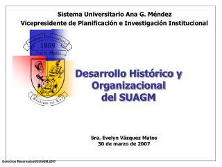 Desarrollo Hist�rico y Organizacional  del SUAGM
