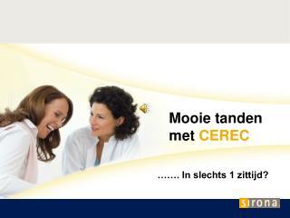 Mooie tanden met  CEREC