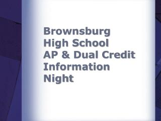 Brownsburg High School AP & Dual Credit Information Night