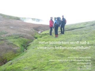 Hefur þolmörkum verið náð  á vinsælum ferðamannastöðum ?