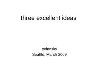 three excellent ideas