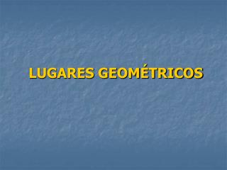 LUGARES GEOM�TRICOS